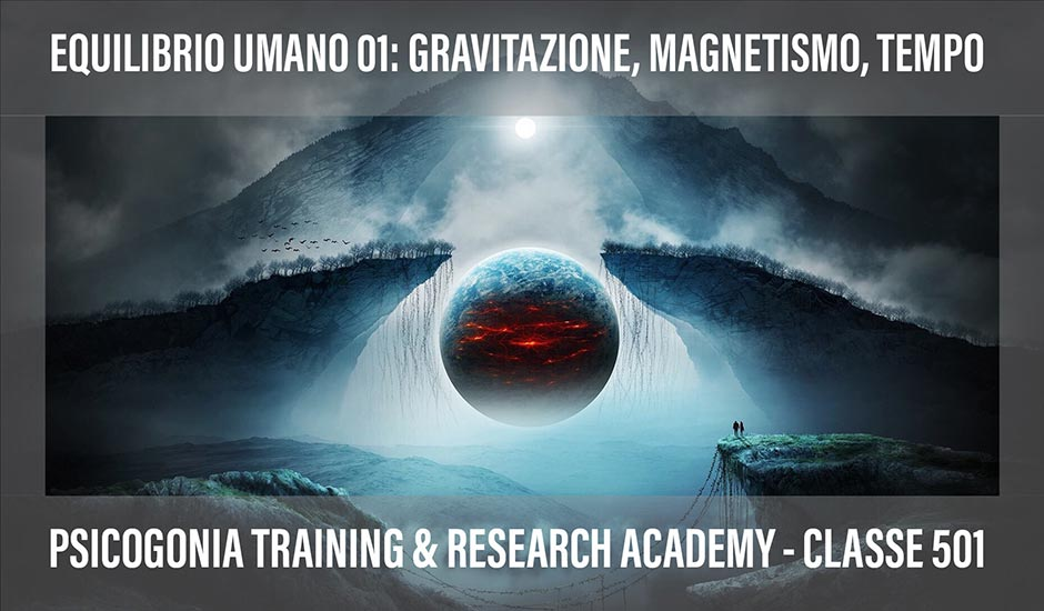 13/14 OTTOBRE - EQUILIBRIO UMANO I: GRAVITAZIONE, MAGNETISMO E TEMPO