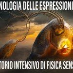 TECNOLOGIA DELLE ESPRESSIONI 101: LABORATORIO INTENSIVO DI FISICA SENSORIALE