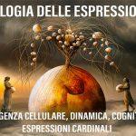 TECNOLOGIA DELLE ESPRESSIONI 102: INTELLIGENZA CELLULARE, DINAMICA, COGNITIVA ED ESPRESSIONI CARDINALI