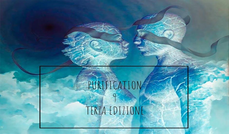 PURIFICATION 9 TERZA EDIZIONE